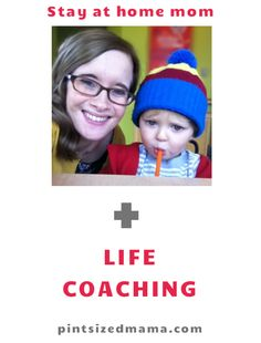 Is life coaching a helpful tool for stay at home moms?  As a tired mom of (almost) two, I think that participating in a few life coaching sessions was one of the best decisions I've made, to support my family and continue to be a women with dreams and goals.  More info in this link!