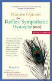 Positive Options for Reflex Sympathetic Dystrophy (RSD): Self-Help and Treatment (Positive Options for Health Series)