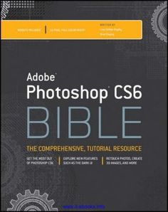 Adobe Photoshop CS6 Bible | FlipHTML5