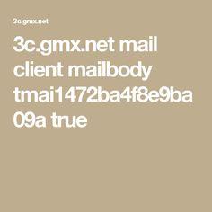 3c.gmx.net mail client mailbody tmai1472ba4f8e9ba09a true