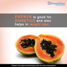 Papaya are a very low calorie fruit. Papaya and watermelon have roughly the same amount of calories per cup (54 calories). However, papaya has 5x more fiber than watermelon. Making papaya great for weight loss. Papaya will straighten out any digestive problems you may have. Papaya has anti-amoebic (gastrointestinal infection) and anti-parasitic characters. Helps control all your tummy problems from constipation, acid reflux, indigestion, IBS,