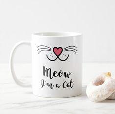 Meow I'm a Cat - Novelty Cat Mug