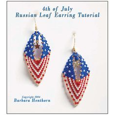 4th of July Russian Leaf Earrings Beading Tutorial by Barbara Henthorn at Bead-Patterns.com