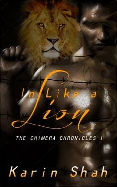In Like a Lion (The Chimera Chronicles Book 1) - Kindle edition by Karin Shah. Romance Kindle eBooks @ Amazon.com.
