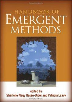 Handbook of emergent methods / edited by Sharlene Nagy Hesse-Biber, Patricia Leavy