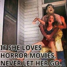 YES I LOVE HORROR MOVIES! UNFORTUNATELY I HAVEN'T FOUND A GUY YET WHO LIKES/ WILL WATCH THEM WITH ME :(