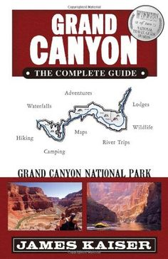 Grand Canyon: The Complete Guide: Grand Canyon National Park by James Kaiser. $15.10. Series - Grand Canyon: The Complete Guide. Author: James Kaiser. Publisher: Destination Press; Fourth Edition, Fourth edition edition (March 1, 2011). Publication: March 1, 2011. Save 34%!