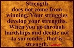 Gain that STRENGTH and do not SURRENDER!!