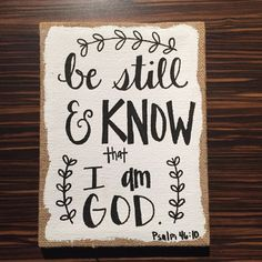 Be still and know I am God burlap canvas by HerDoodles Burlap Canvas, Diy Canvas, Canvas Ideas, Canvas Art, Psalm 46, Old Quotes, Bible Quotes, Bible Scriptures, Burlap Projects