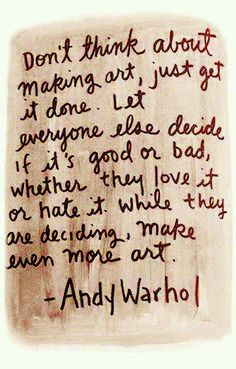 Andy Warhol quote ...