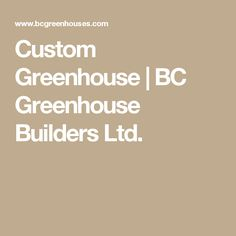 Custom Greenhouse   BC Greenhouse Builders Ltd.