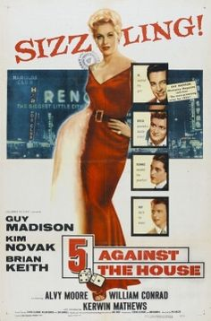 5 Against the House (1955). Starring: Guy Madison, Kim Novak, Brian Keith and Alvy Moore