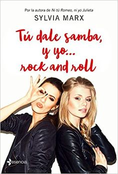Sylvia Marx - Tú dale samba, y yo... rock and roll #Reseña - Adictabooks By Eli