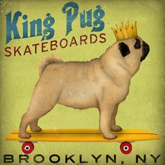 KING PUG Skateboards Longboards ILLUSTRATION Giclee Print 12x12 inches signed Pug Dog. $36.00, via Etsy.