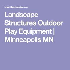 Landscape Structures Outdoor Play Equipment | Minneapolis MN