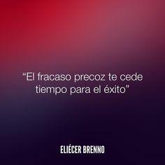 El fracaso precoz te cede tiempo para el éxito Eliécer Brenno  #exito #quotes #writers #escritores #EliecerBrenno #reading #textos #instafrases #instaquotes #panama #poemas #poesias #pensamientos #autores #argentina #frases #frasedeldia #lectura #letrasdeautores #chile #versos #barcelona #madrid #mexico #microcuentos #nochedepoemas #megustaleer #accionpoetica #colombia #venezuela