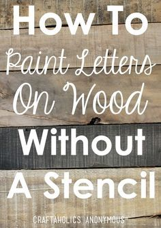 How to Paint Letters on Wood Without a Stencil - 110 DIY Pallet Ideas for Projects That Are Easy to Make and Sell wood crafts crafts design crafts diy crafts furniture crafts ideas Diy Wood Projects, Diy Projects To Try, Woodworking Projects, Project Ideas, Craft Ideas, Teds Woodworking, Woodworking Furniture, Pallet Projects Signs, Popular Woodworking