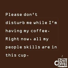 Sweet Coffee, Coffee Love, Coffee Break, Morning Coffee, Coffee Humor, Coffee Quotes, Dont Disturb, All My People, Good Morning Sunshine