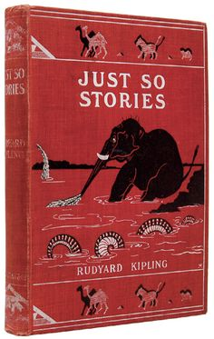 First edition, first issue Just So Stories I didn't have a first edition, but I read these stories over and over as a child.