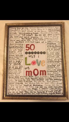 50 reasons why I love my mom. I made it for her 50th birthday! And she loved it!!