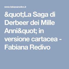 """La Saga di Derbeer dei Mille Anni"" in versione cartacea - Fabiana Redivo"