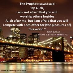 Hadith – Don't Compete for the Pleasures of This World – Islamic Quote About Life http://www.eislamicquotes.com/hadith-islamic-quote-about-life/