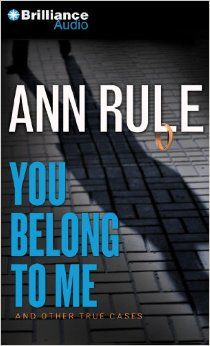 You Belong to Me: And Other True Cases (Ann Rule's Crime Files) by Ann Rule, Laural Merlington.  Cover image from amazon.com.  Click the cover image to check out or request the biographies and memoirs kindle.