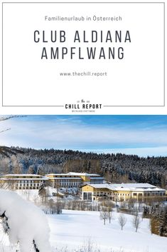 Club Aldiana Ampflwang: Urlaub für alle - The Chill Report Austria, Chill, Traveling, Hotels, Europe, Family Activity Holidays, Horseback Riding, Viajes, Trips