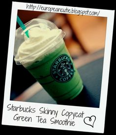European Cutie ♥: Starbucks Skinny Copycat Green Tea Smoothie ♥