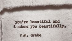 Beautiful - r.m. drake this is for you