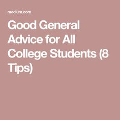 A Piece of Advice College Students are Unlikely to Hear | Students