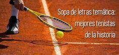 Sopa de letras temática: mejores tenistas de la historia #sopadeletras