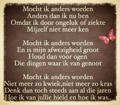 Als ik anders word. Me Quotes, Qoutes, Motivational Quotes, Funny Quotes, You Are Perfect, Love You, Poetry Funny, Dutch Words, One Liner