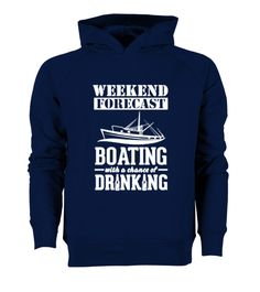 # [Organic]46-Boating Weekend Forecast & D .  Hungry Up!!! Get yours now!!! Don't be late!!! Boating Weekend Forecast & Drinking T-ShirtTags: Boating, Weekend, Forecast, &, Drinking, T-Shirt, a, aa, aaa