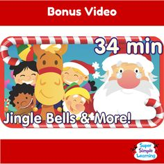"Enjoy 34 minutes of Super Simple Songs videos with  ""Jingle Bells & More!"""