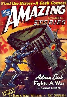 "Pulp Sci Fi: ""Amazing Stories"" [December] / ""Adam Link Fights a War"" [Eonado Binder] / [Manix Wade Wellman] / [Ray Cummings]"