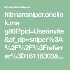 hitmansniper.onelink.me g86l?pid=Userinvite&af_dp=sniper%3A%2F%2F%3Freferrer%3D16118303&af_web_dp=http%3A%2F%2Fwww.hitmansniper.com