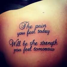 The pain you feel today Will be the strength you feel tomorrow♡