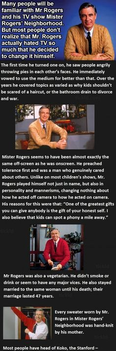 Right in the hood. Why doesn't this man have a holiday? Many people will be familiar with Mr Rogers and his TV show Mister Rogers' Neighborhood. I Smile, Make Me Smile, Mr Rodgers, Fred Rogers, Faith In Humanity Restored, Good People, Role Models, Childhood Memories, My Idol