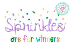 Hey, I found this really awesome Etsy listing at https://www.etsy.com/listing/225277074/sprinkles-are-for-winners-machine