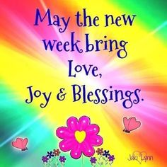 May The New Week Bring. love joy blessings new week new week quotes - Hharris Funny Good Morning Images, Good Morning Quotes For Him, Good Morning Inspiration, Good Morning Messages, Good Morning Good Night, Good Morning Wishes, New Week Quotes, Weekend Quotes, Monday Quotes