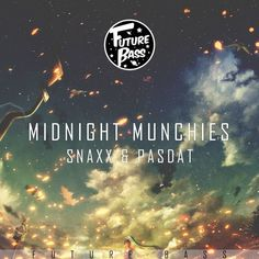 SNAXX & Pasdat - Midnight Munchies [Future Bass Exclusive] by Future Bass Records | Free Listening on SoundCloud