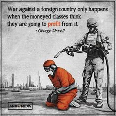 Do not confuse being the first to wage a war and being drawn into one. But in all cases, follow the money.