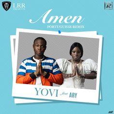 Yovi feat. Ary - Amen (Portuguese Remix) 2017   Download ~ Alpha Zgoory   Só9dades - Site Angolano de Novidades