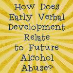 Early Verbal Development May Provide Clues To Future Alcohol Abuse