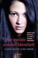 Het meisje zonder identiteit - Klaudia Raczova & Raf Liekens: http://tboekenblog.blogspot.nl/2013/02/recensie-het-meisje-zonder-identiteit.html