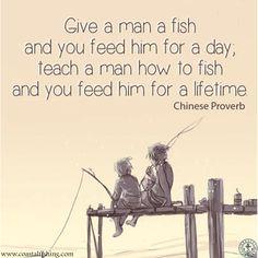 Give a man a fish and you feed him for a day. Teach a man to fish and you feed him for a lifetime. -- Chinese Proverb #coastalfishing #fishing #fishinglife #coastallife #quotes