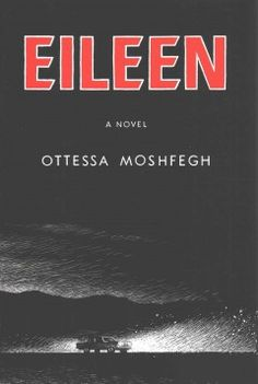 Eileen by Ottessa Moshfegh. Dreaming of life in the city while caring for her alcoholic father and working in a 1960s boys' prison, a disturbed young woman is manipulated into committing a psychologically charged crime during the holiday season.