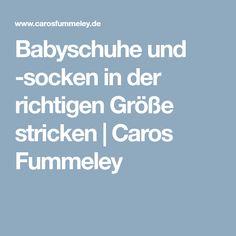 Babyschuhe und -socken in der richtigen Größe stricken | Caros Fummeley
