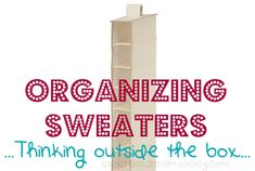 Tips for Organizing Sweaters. Closet Cleaning Tips. Get your closets clean and organized.